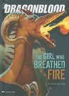 The Girl Who Breathed Fire by Michael Dahl