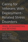 Caring For Veterans With Deployment Related Stress Disorders: Iraq, Afghanistan, And Beyond