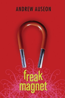 Freak Magnet by Andrew Auseon