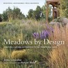 Meadows by Design: Creating a Natural Alternative to the Traditional Lawn. John Greenlee