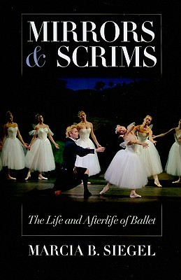 Mirrors & Scrims: The Life and Afterlife of Ballet