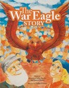 The War Eagle Story