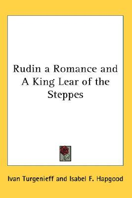 Rudin a Romance and a King Lear of the Steppes