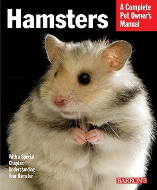 Hamsters: Everything about Selection, Care, Nutrition, and Behavior