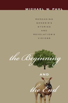 Rereading Genesis's Stories and Revelation's Visions