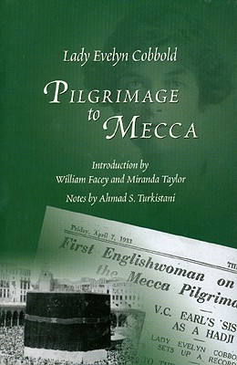 Pilgrimage to Mecca by Evelyn Cobbold
