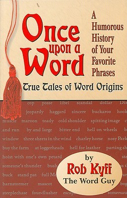 Once Upon a Word: True Tales of Word Origins