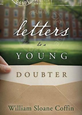 Letters to a Young Doubter by William Sloane Coffin