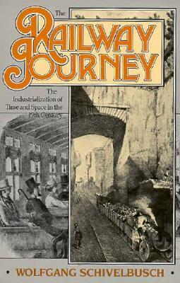 The Railway Journey by Wolfgang Schivelbusch