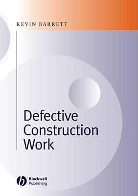 Defective Construction Work by Kevin Barrett