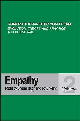 Rogers' Therapeutic Conditions: Evolution, Theory & Practice Volume 2: Empathy