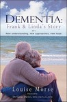 Dementia: Frank and Linda's Story: New Understanding, New Approaches, New Hope