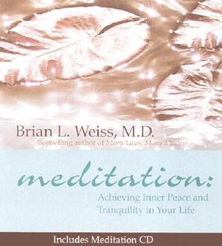Meditation by Brian L. Weiss