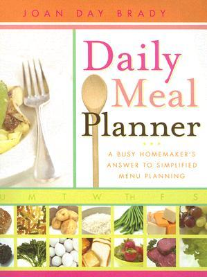 Daily Meal Planner by Joan Day Brady