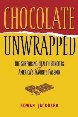 Chocolate Unwrapped by Rowan Jacobsen