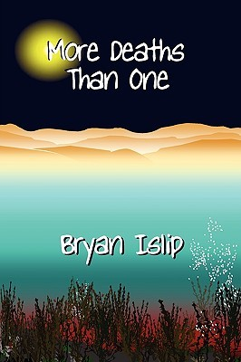 More Deaths Than One by Bryan Islip