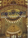 Constantinople. Istanbul's Historical Heritage