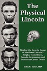 The Physical Lincoln by John G. Sotos