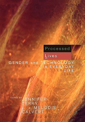 Processed Lives: Gender and Technology in Everyday Life