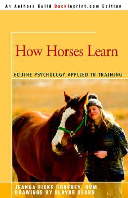 How Horses Learn: Equine Psychology Applied to Training