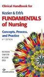 Clinical Handbook for Kozier & Erb's Fundamentals of Nursing: Concepts, Process, and Practice