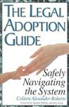 The Legal Adoption Guide: Safely Navigating the System