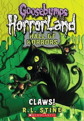 Claws! (Goosebumps: Hall Of Horrors #1)
