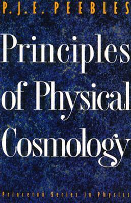 Principles of Physical Cosmology by P.J.E. Peebles