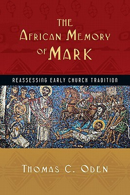 The African Memory of Mark by Thomas C. Oden