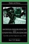 Modern Insurgencies and Counter-Insurgencies: Guerrillas and Their Opponents Since 1750
