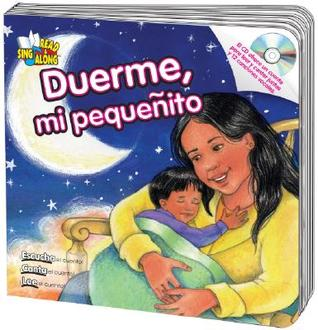 Duerme, Mi Pequenito [With CD]