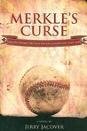 Merkle's Curse: Why the Chicago Cubs Have Not Won a World Series Since 1908