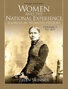 Women and the National Experience: Sources in Women's History, Volume 1 to 1877