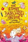 The Ultimate Babysitter's Handbook: So You Wanna Make Tons of Money