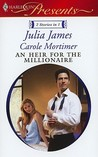An An Heir for the Millionaire: The Greek and the Single Mom\The Millionaire's Contract Bride