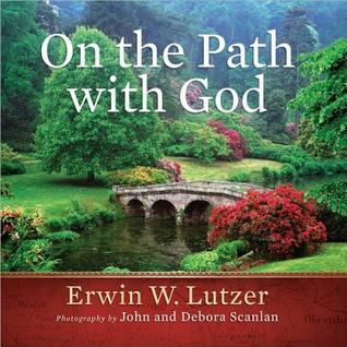 On the Path with God by Erwin W. Lutzer