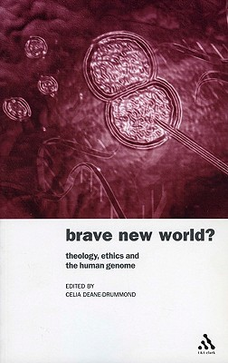 Brave New World?: Theology, Ethics and the Human Genome