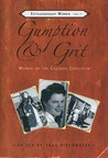 Gumption & Grit: Extraordinary Women of the Cariboo Chilcotin