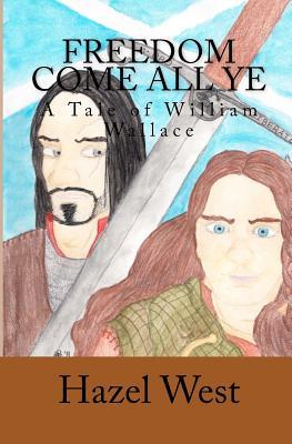 Freedom Come All Ye: A Tale of William Wallace