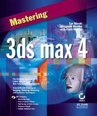 Mastering 3ds max 4 [With CDROM]