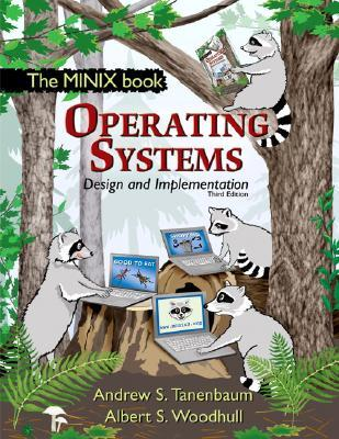 Operating Systems Design and Implementation by Andrew S. Tanenbaum