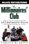 The Millionaire's Club: How to Start and Run Your Own Investment Club, and Make Your Money Grow