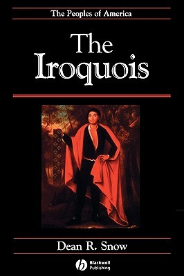 The Iroquois by Dean R. Snow