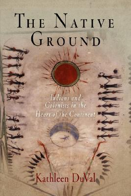 The Native Ground by Kathleen DuVal