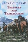 Trappers and Trailblazers by Jack Boudreau
