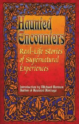 Real-Life Stories of Supernatural Experiences by Michael Norman