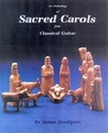 Anthology of Sacred Carols for Classical Guitar
