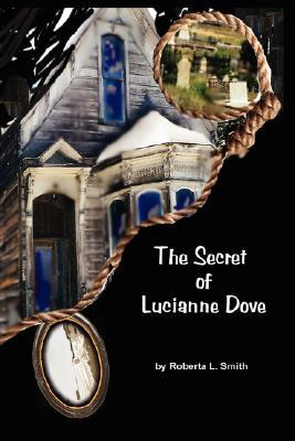 The Secret of Lucianne Dove (Mickey McCoy Paranormal Mystery #1)