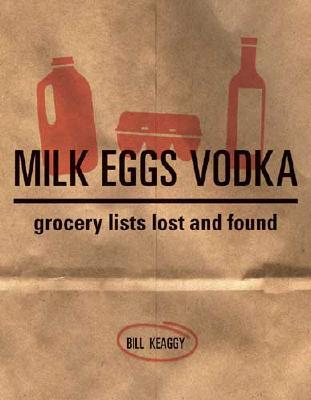 Milk Eggs Vodka: Grocery Lists Lost and Found