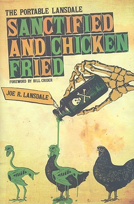 Sanctified and Chicken-Fried by Joe R. Lansdale